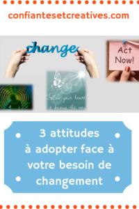 Besoin de changement-3 attitudes à adopter