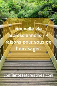 Une nouvelle vie professionnelle : 4 raisons pour l'envisager !