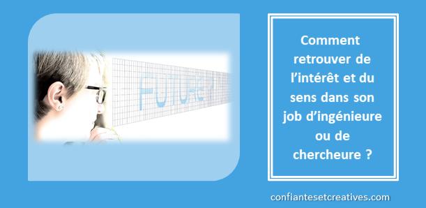 Comment retrouver de l'intérêt et du sens dans son job d'ingénieure ou de chercheure ?